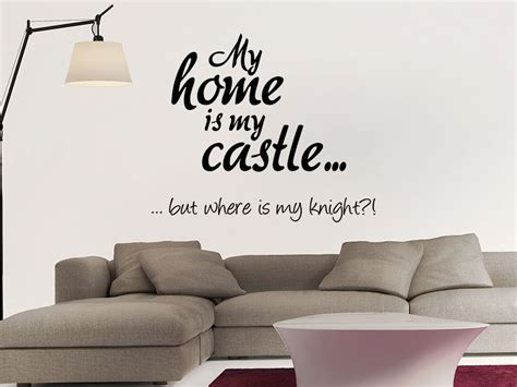 Wandtattoo My home is my castle, but where is my knight