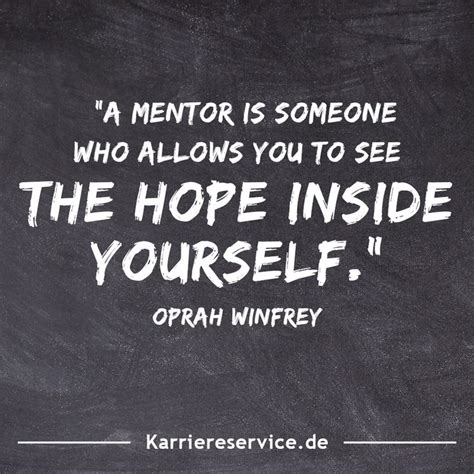 """Motivational quote: """"A mentor is someone who allows you to"""